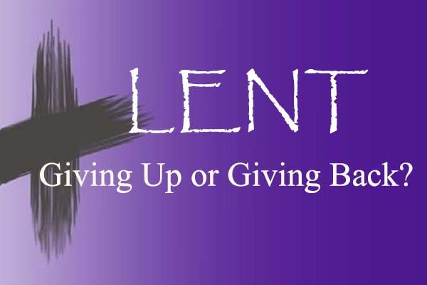 Lent Giving Up Giving Back