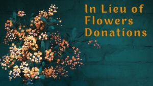 In Lieu of Flowers Donations