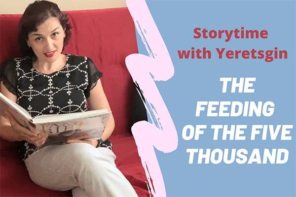 Storytime with Yeretsgin: The Feeding of the Five Thousand