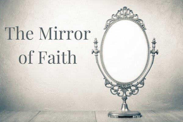Mirror of faith
