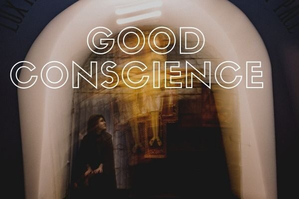 Good Conscience