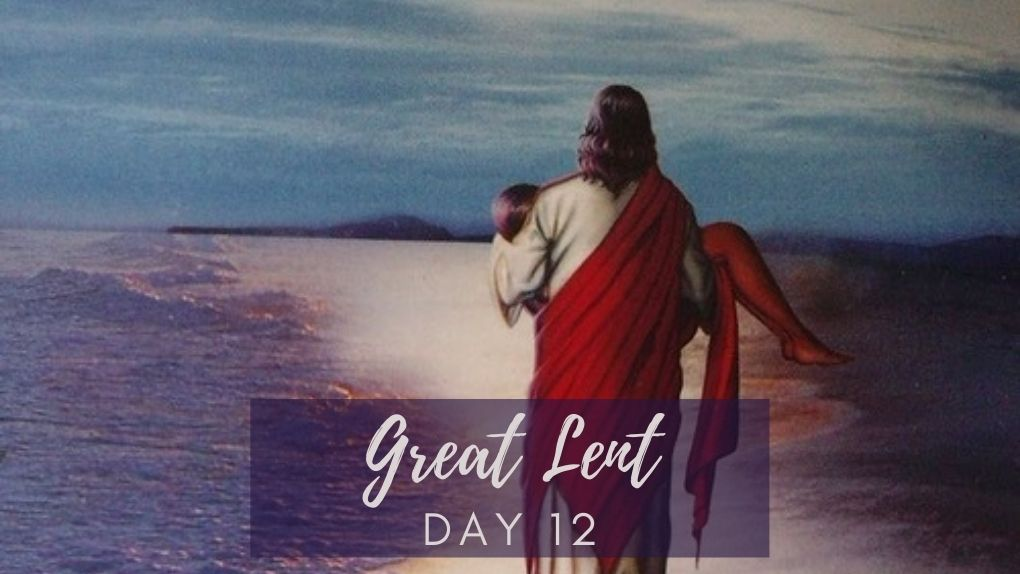 Great Lent Day 12