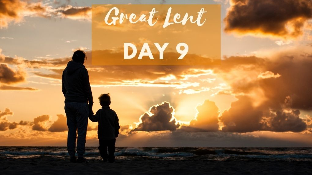 Great Lent Day 9