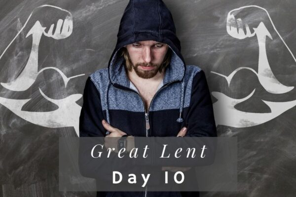 Great Lent day 10