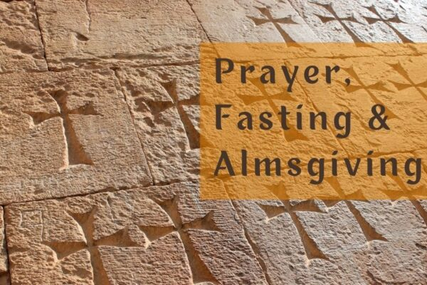Prayer, Fasting & almsgiving