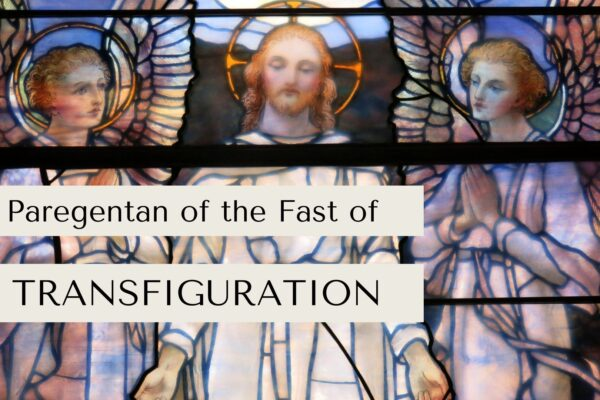 Paregentan of the Fast of Transfiguration